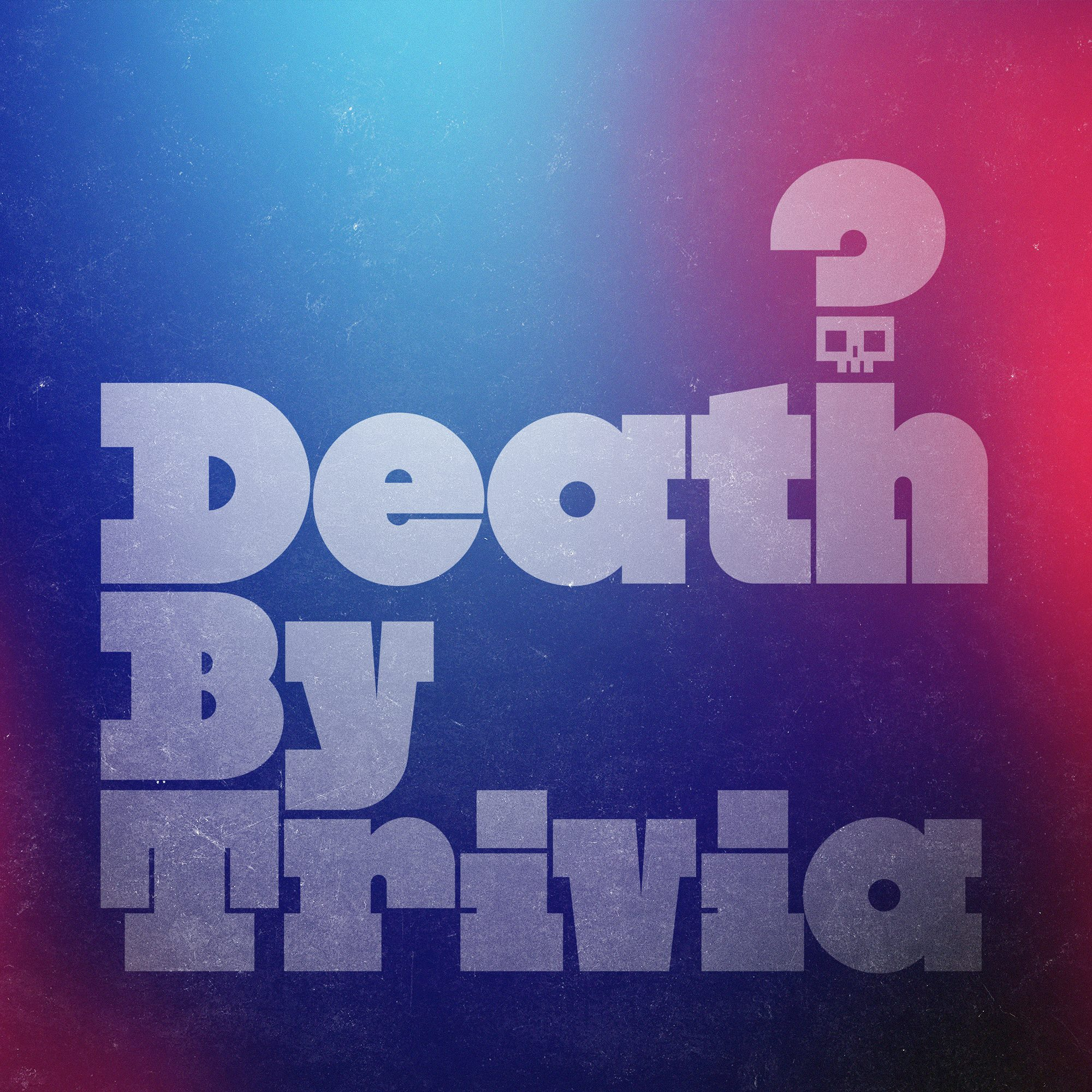 Death By Trivia:Death By Trivia