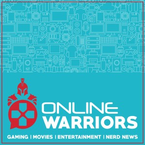 Online Warriors: A Gaming and Entertainment Podcast