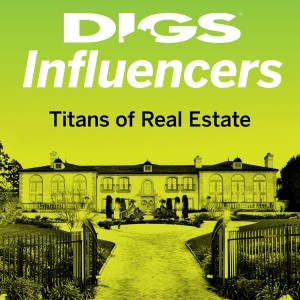 DIGS INFLUENCERS PODCAST – The Titans of Real Estate