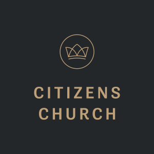 Citizens Church Sermons