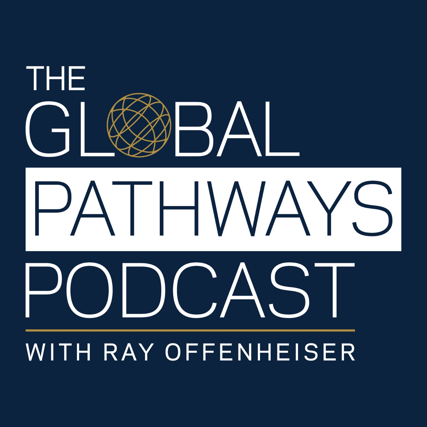 The Global Pathways Podcast with Ray Offenheiser