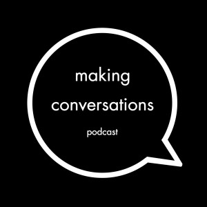 Making Conversations Podcast