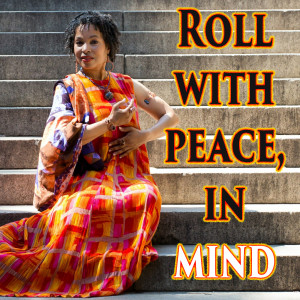 Roll With Peace, In Mind