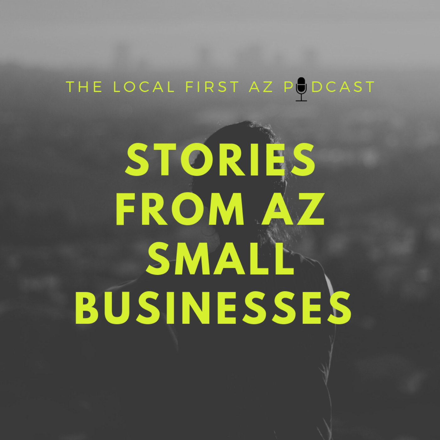 Local First: Stories from Arizona's Small Business Community