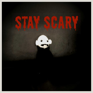 Stay Scary