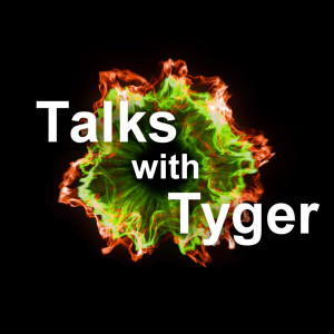Talks with Tyger