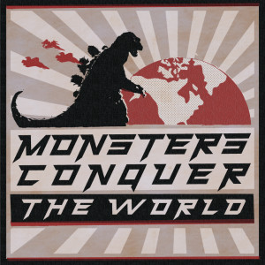 Monsters Conquer The World