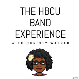 The HBCU Band Experience with Christy Walker
