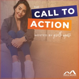 The Call to Action Podcast with Giselle Ugarte