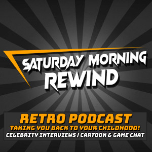 Saturday Morning Rewind: RETRO & CARTOON PODCAST