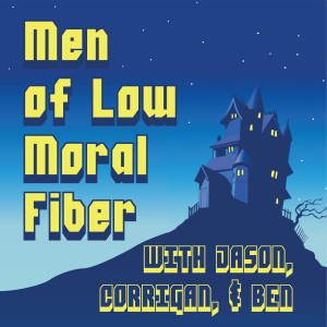 Men of Low Moral Fiber
