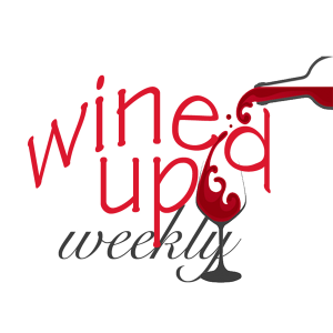 Wined Up Weekly