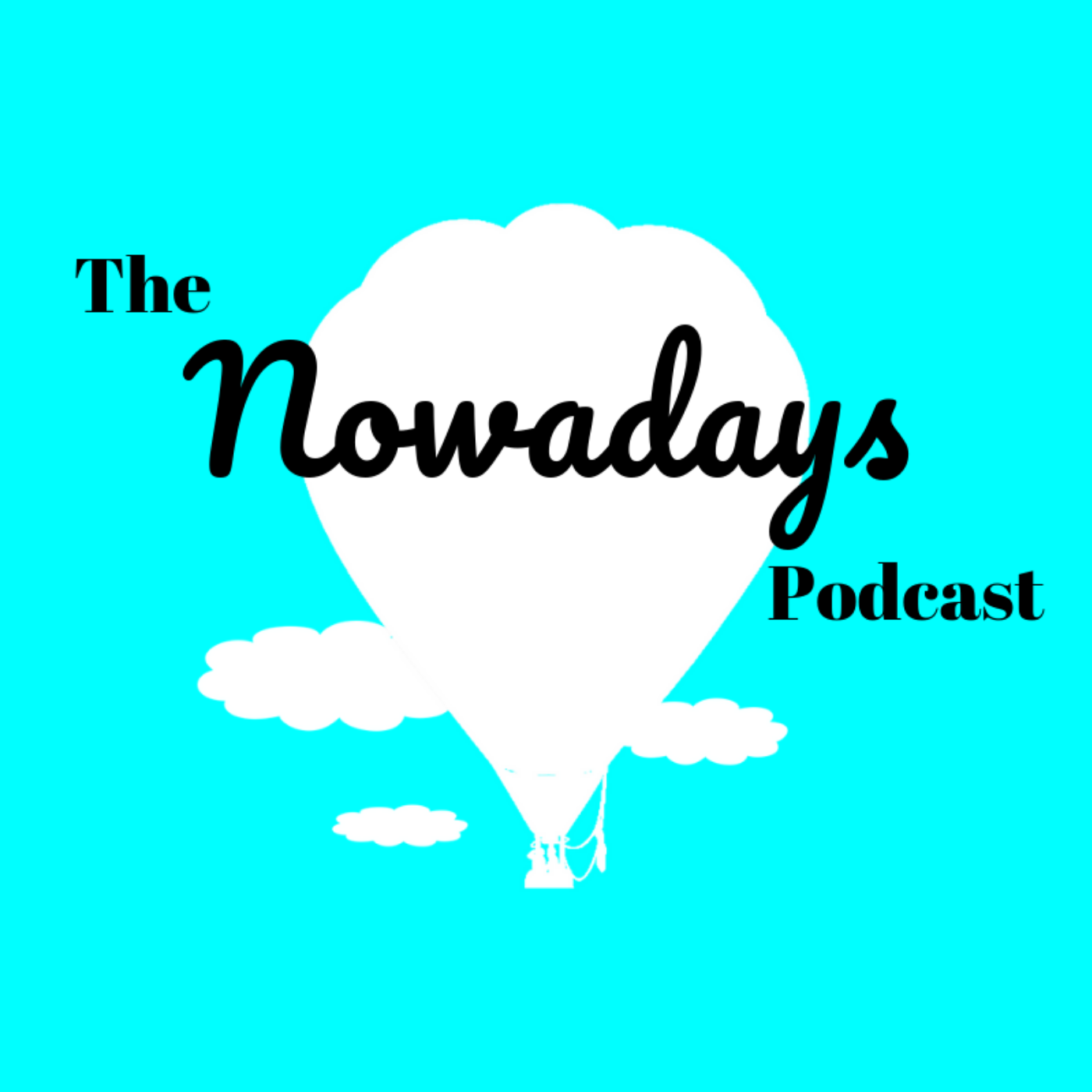 The Nowadays Podcast
