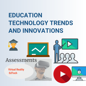 Education Technology Trends , Innovations