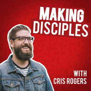 Making Disciples The Podcast
