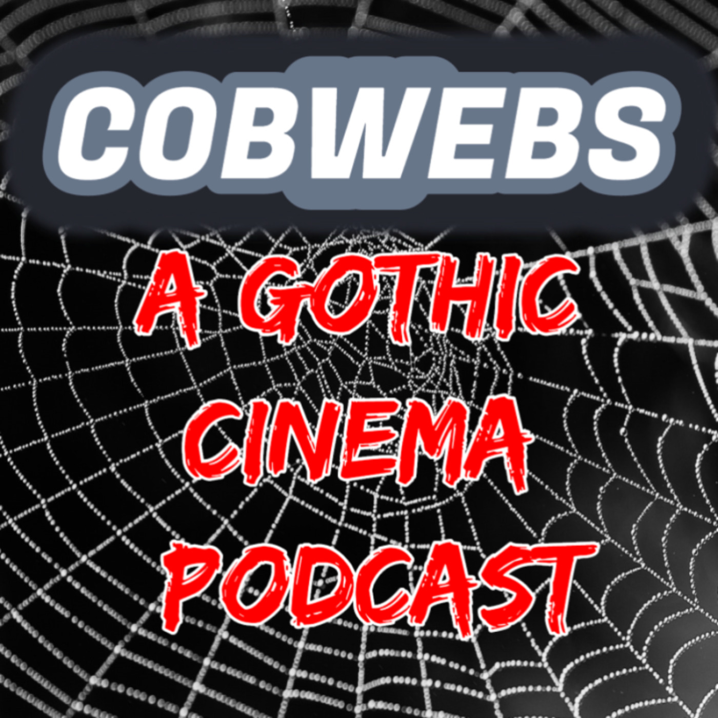 Cobwebs: A Gothic Cinema Podcast