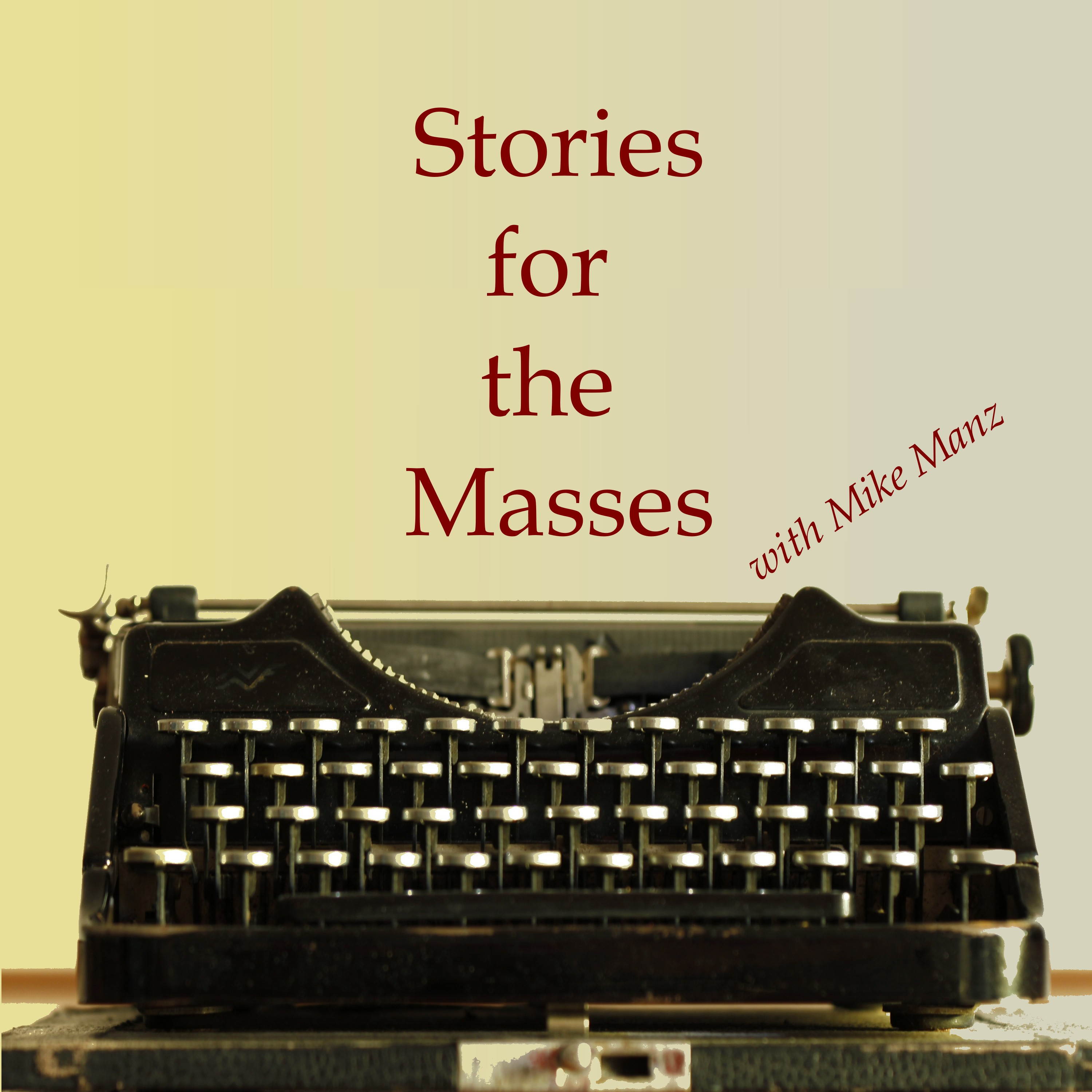 """    Stories For The Masses "" Podcast"