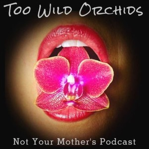 Too Wild Orchids