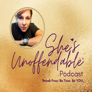She's Unoffendable Podcast