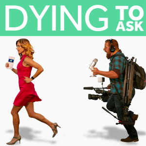 Dying To Ask