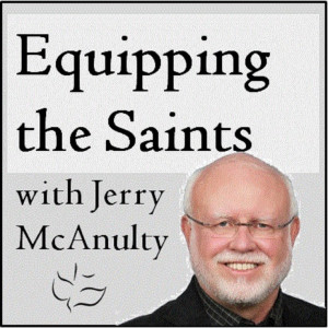 Equipping the Saints with Jerry McAnulty