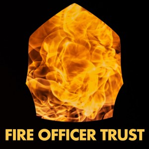 the fire officer trust podcast