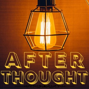 After Thought by Biblical Beginnings Podcast
