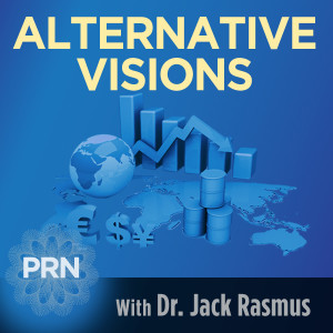 Alternative Visions - The Global Economy's Growing Fragility