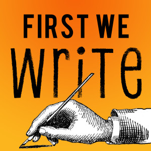 First We Write