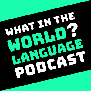 What in the World? Language Podcast