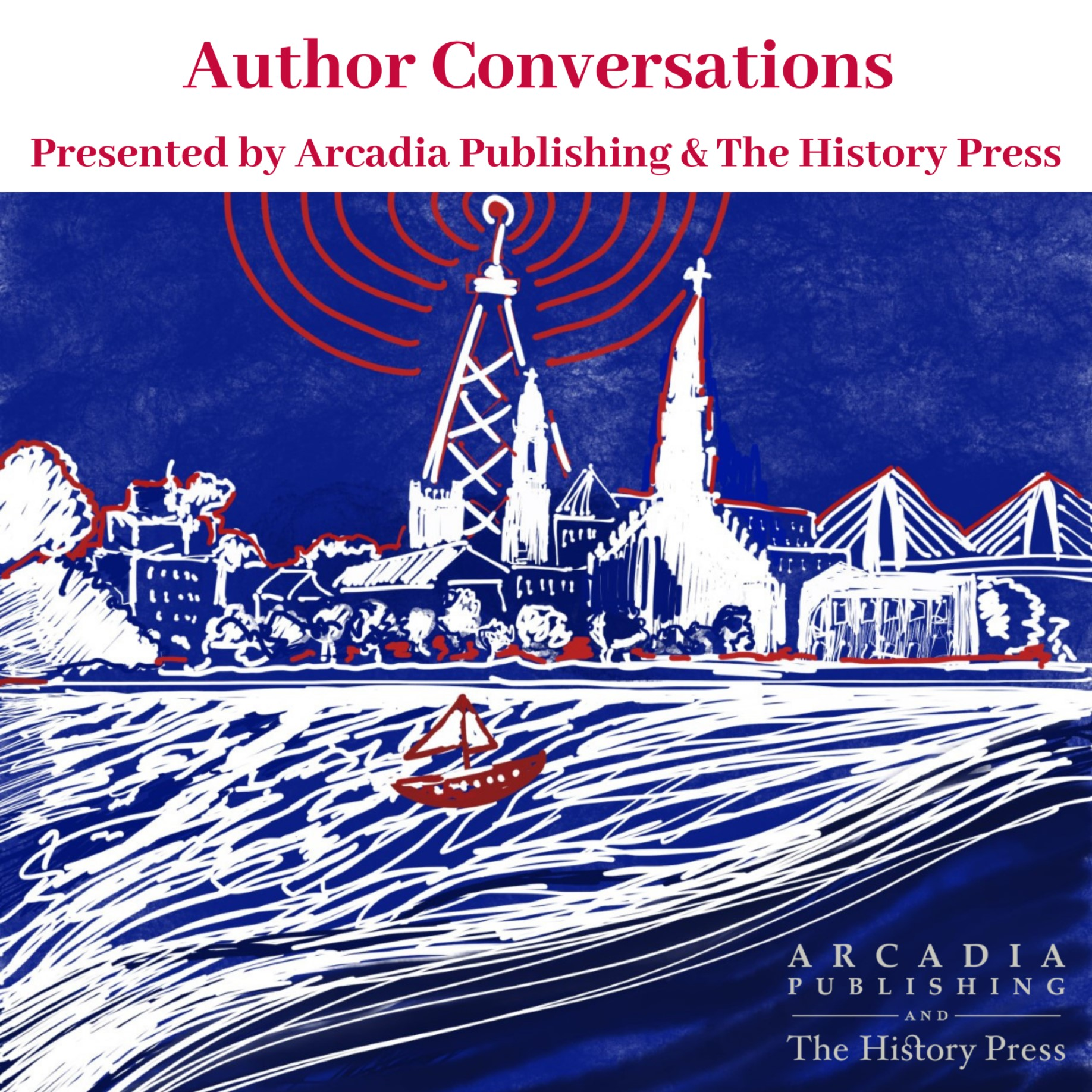 Author Conversations presented by Arcadia Publishing and The History Press