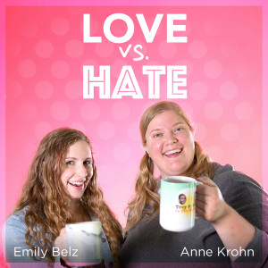 Love vs. Hate Episode 33: Young Loves - TV Shows