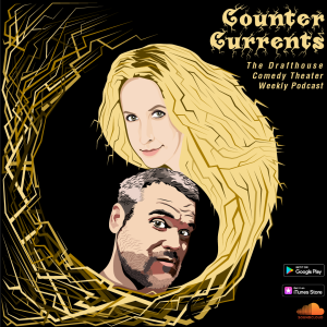 Counter Currents- Drafthouse Comedy Podcast