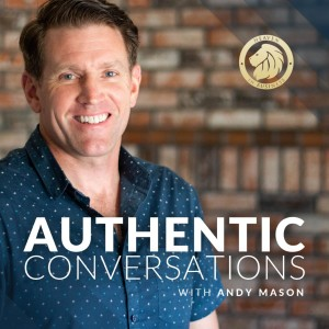 Authentic Conversations with Andy Mason