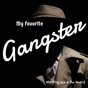My Favorite Gangster Podcast