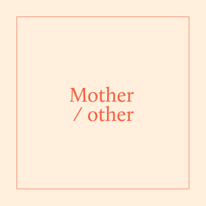 Mother / other