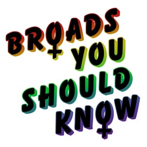 Broads You Should Know