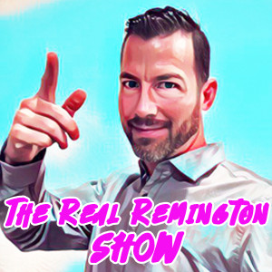 The Real Remington Show