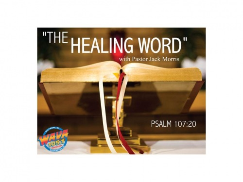 The Healing Word with Pastor Jack Morris