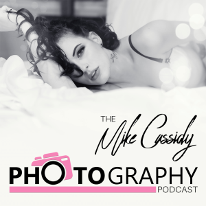 The Mike Cassidy Photography Podcast