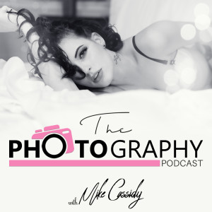 The Photography Podcast With Mike Cassidy