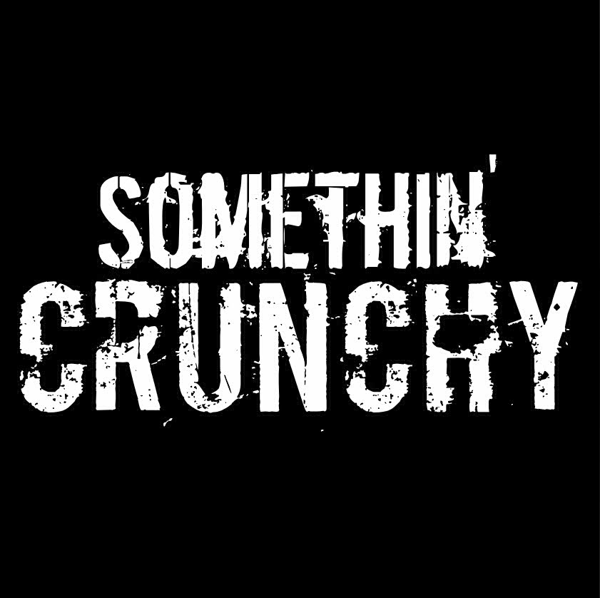 SOMETHIN' CRUNCHY