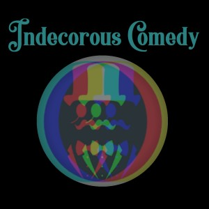 Indecorous Comedy