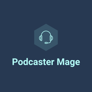 Le Podcaster Mage