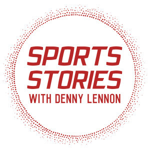 Sports Stories with Denny Lennon