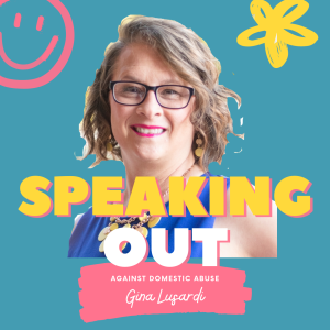 Speak Out Against Domestic Abuse with Gina Lusardi