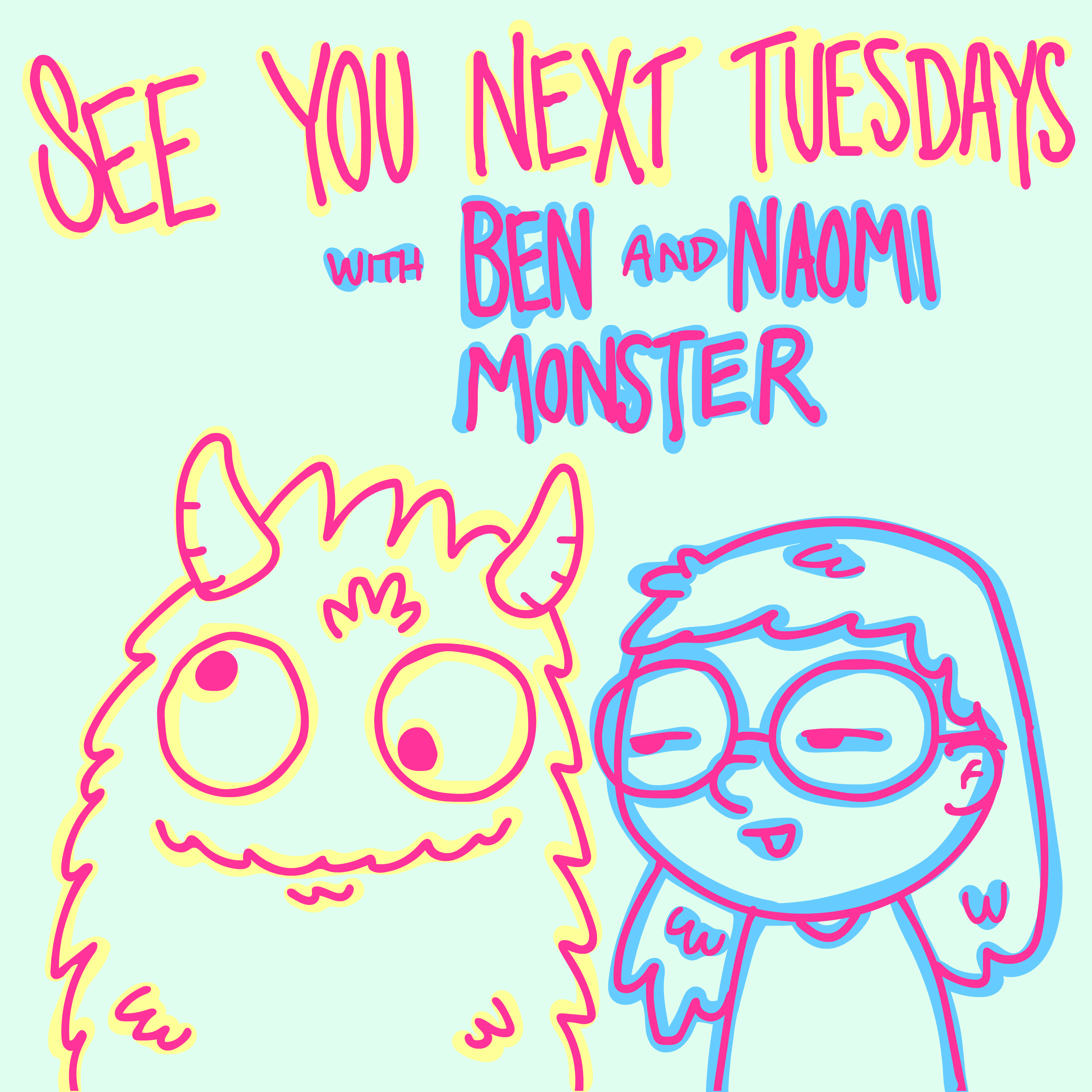 SEE YOU NEXT TUESDAYS with BEN MONSTER (10/19/20)