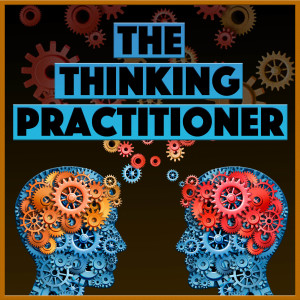 The Thinking Practitioner