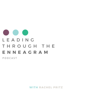 Leading Through the Enneagram Podcast