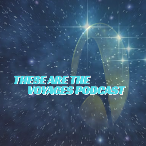 These Are The Voyages: A Star Trek Podcast